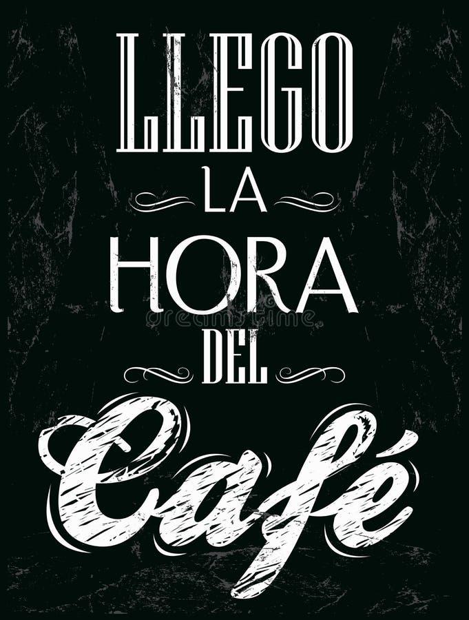 Llego la Hora Del cafe - sein Kaffeezeitspanisch lizenzfreie abbildung