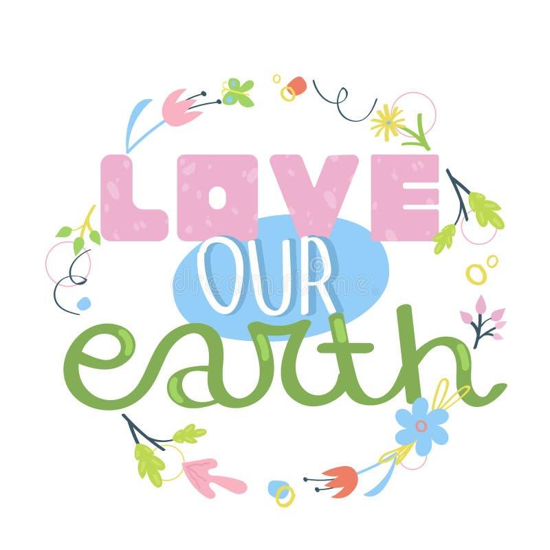 Lob für unser Erdmotiv - handgezeichneter Slogan Konzept des Umweltschutzes und der Ökologie Plakate des Earth Day Flachvektor-Ab lizenzfreie abbildung
