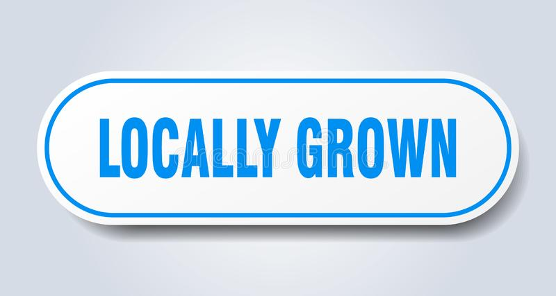 Locally grown sticker. Locally grown rounded isolated sign.  locally grown stock illustration