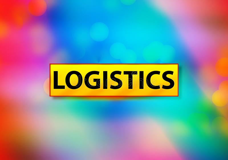Logistics Abstract Colorful Background Bokeh Design Illustration. Logistics Isolated on Yellow Banner Abstract Colorful Background Bokeh Design Illustration royalty free illustration