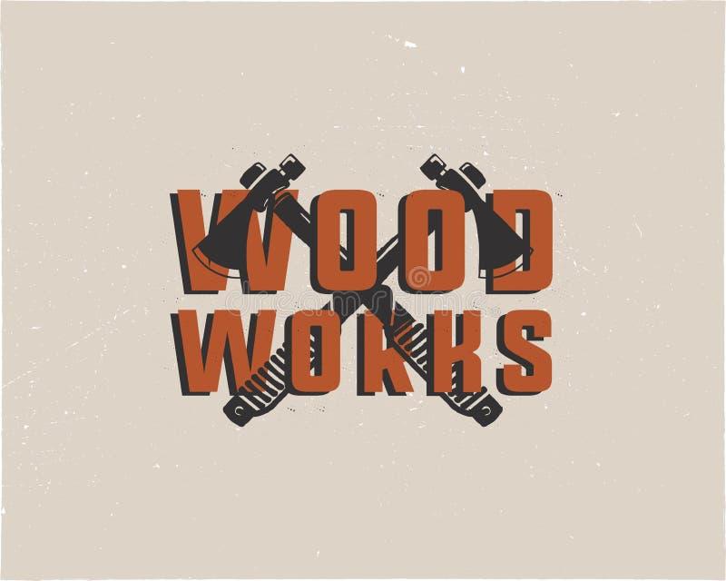 Logotipo tirado mão e emblema das carpintarias do vintage Etiqueta do serviço da carpintaria Insígnias do lenhador da tipografia  ilustração royalty free