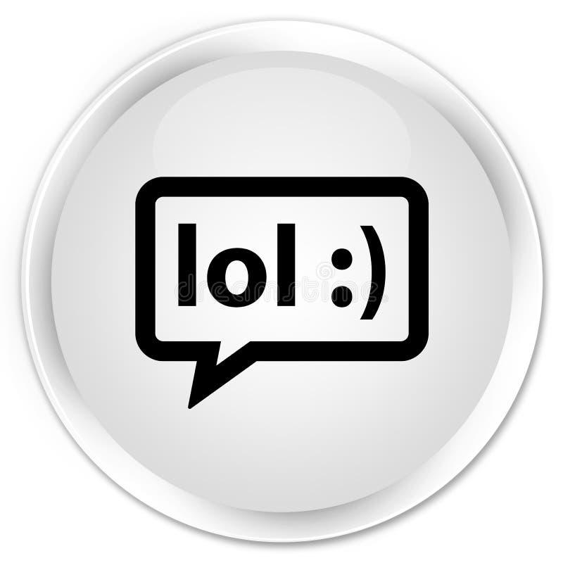 LOL bubble icon premium white round button. LOL bubble icon isolated on premium white round button abstract illustration royalty free illustration
