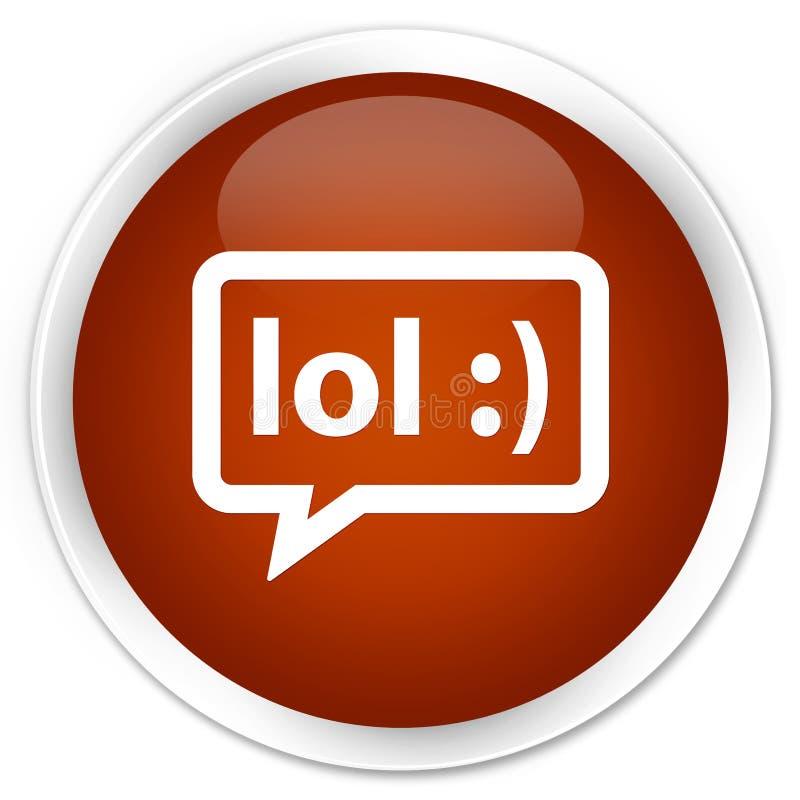 LOL bubble icon premium brown round button. LOL bubble icon isolated on premium brown round button abstract illustration stock illustration