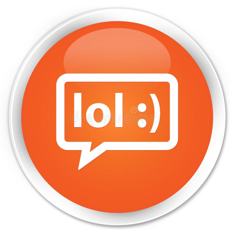 LOL bubble icon premium orange round button. LOL bubble icon isolated on premium orange round button abstract illustration stock illustration