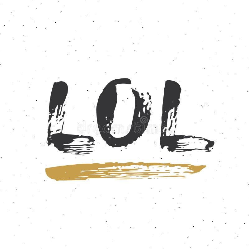 LOL que pone letras a la muestra manuscrita, texto caligráfico dibujado mano del grunge Ilustración del vector stock de ilustración