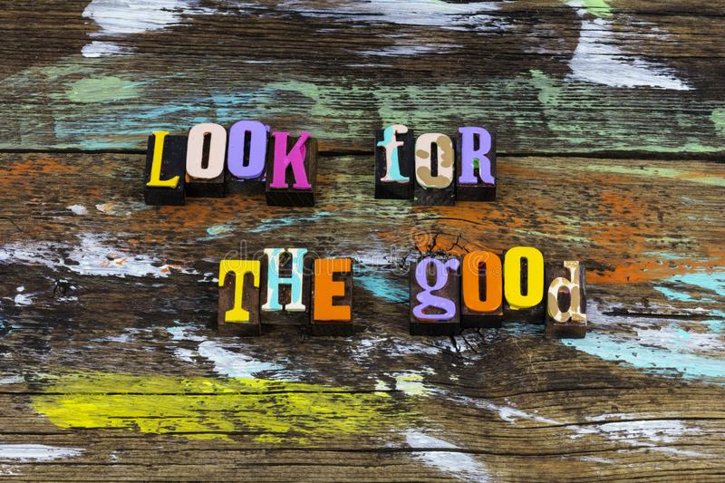 Look for good goodness better best value letterpress phrase royalty free stock images