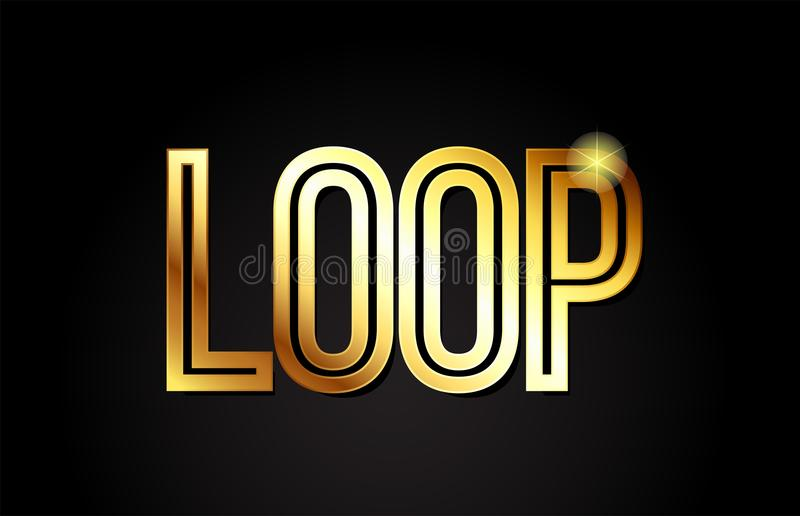 Loop word text typography gold golden design logo icon. Loop word typography design in gold or golden color suitable for logo, banner or text design royalty free illustration