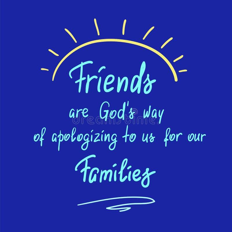 Los amigos son manera de dioses de disculpa a nosotros por nuestra cita de motivación manuscrita de las familias libre illustration