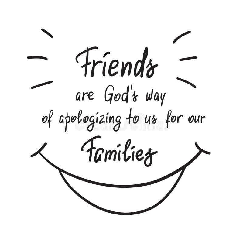 Los amigos son manera de dioses de disculpa a nosotros por nuestra cita de motivación manuscrita de las familias ilustración del vector