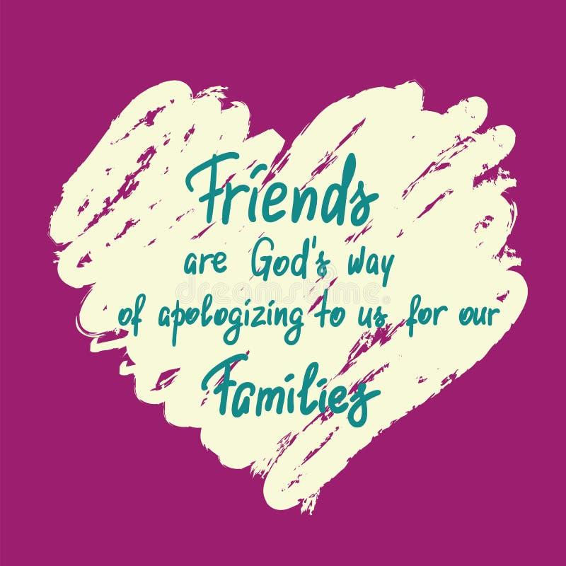 Los amigos son manera de dioses de disculpa a nosotros por nuestra cita de motivación manuscrita de las familias stock de ilustración