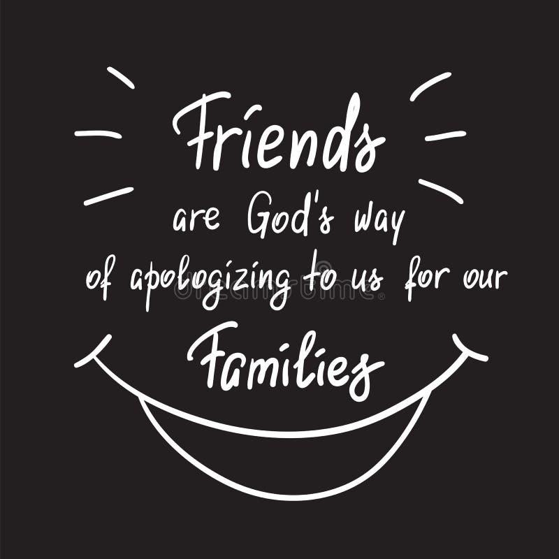 Los amigos son manera de dioses de disculpa a nosotros por nuestras familias libre illustration