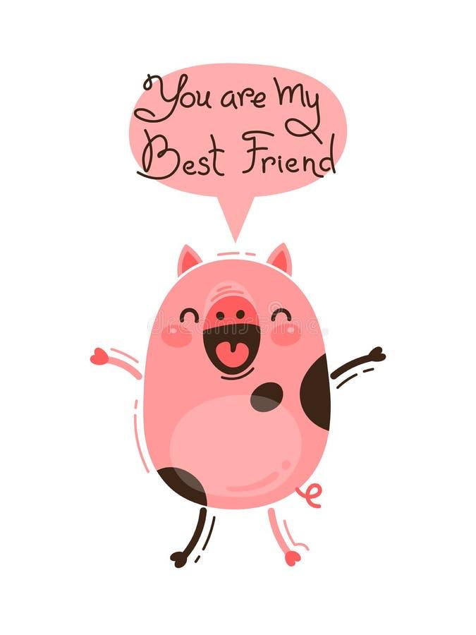 Los gritos alegres del cerdo usted es mi mejor amigo Cochinillo rosado feliz Ejemplo del vector en estilo de la historieta ilustración del vector