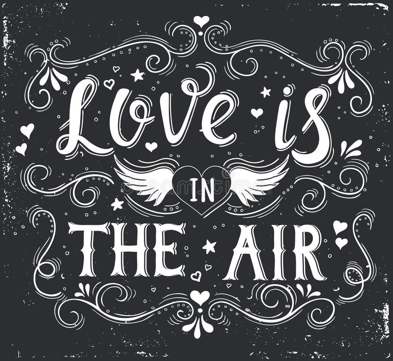 Love is in the air. Hand drawn typography poster. royalty free illustration