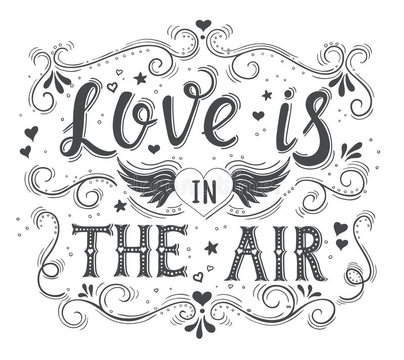 Love is in the air. Hand drawn typography poster. vector illustration