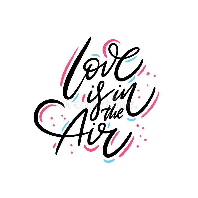 Love is in the air hand drawn vector lettering. Isolated on white background. stock illustration