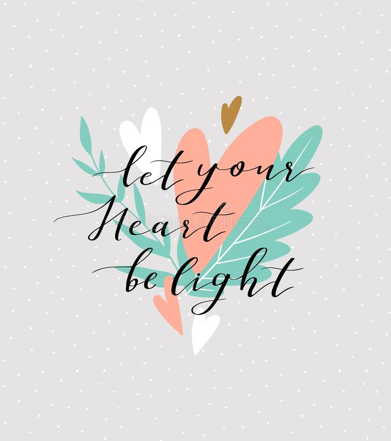 Love background with stylish lettering `Let you heart be light` on the cute background. Stylish vector valentines day card. Love background with stylish vector illustration