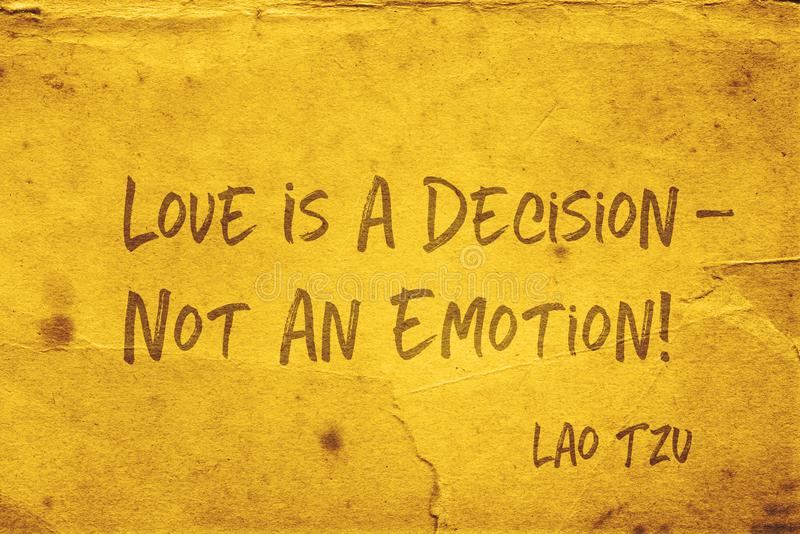Love is decision Lao Tzu. Love is a decision - not an emotion - ancient Chinese philosopher Lao Tzu quote printed on grunge yellow paper vector illustration