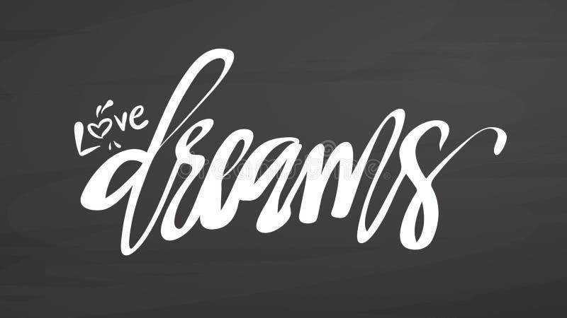 Love dreams lettering on chalkboard royalty free illustration