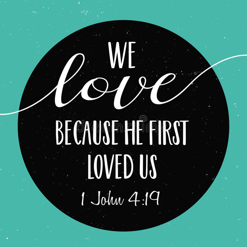 We love because He first loved us. Bible Scripture Verse Typography Design from 1 John with on black and green background royalty free illustration