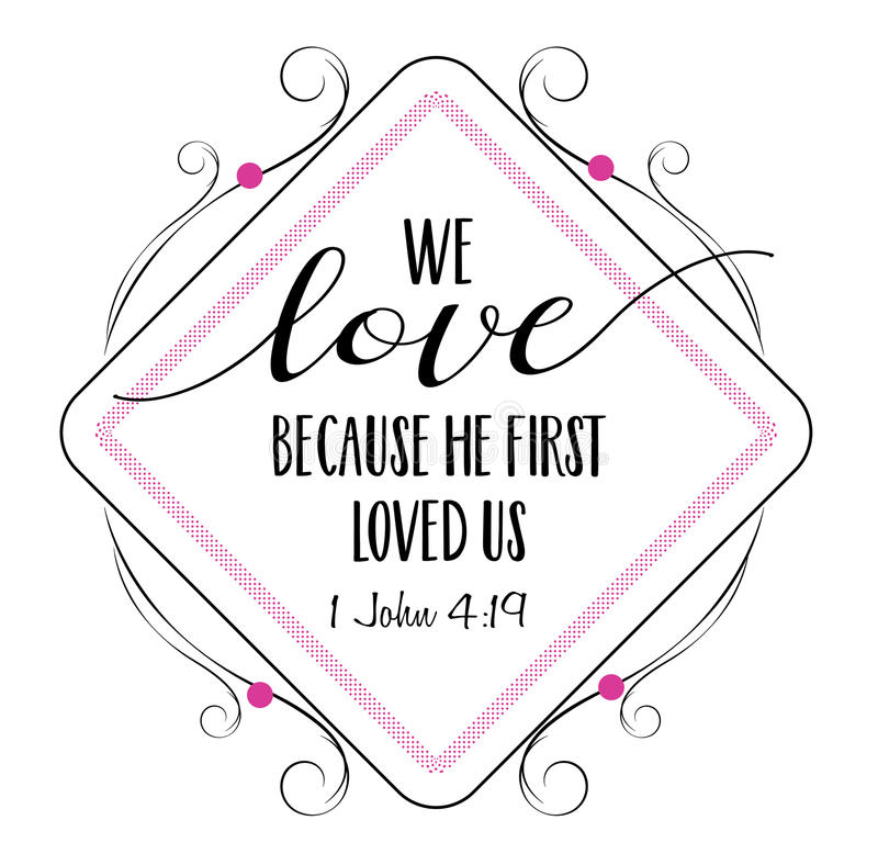 We love because He first loved us royalty free illustration