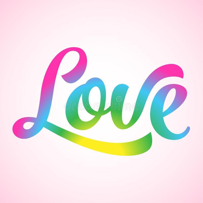 Love - LGBT pride text against homosexual discrimination. Modern calligraphy with rainbow colored characters. Good for banner, posters, textiles, gifts, pride royalty free illustration