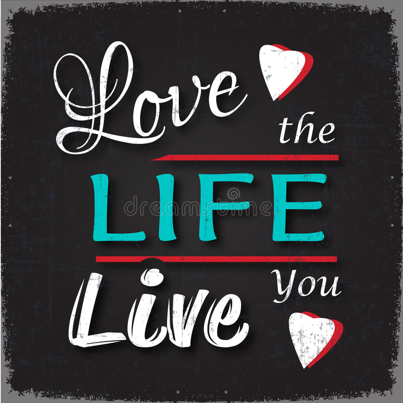 Love The Life You Live. Retro style Poster with Life Quote Love The Life You Live vector illustration