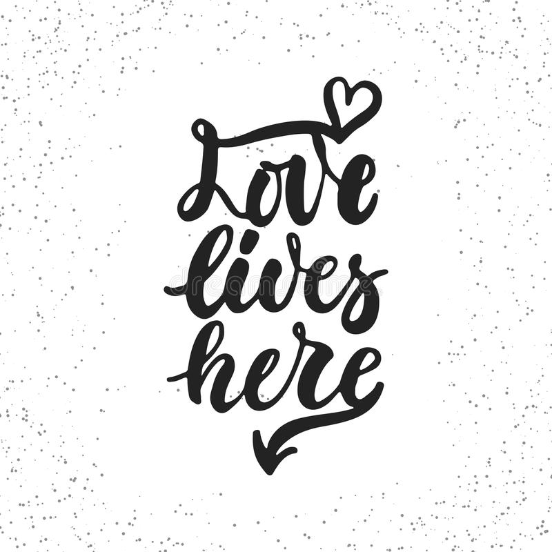 Love lives here - hand drawn lettering phrase isolated on the white grunge background. Fun brush ink inscription for stock illustration