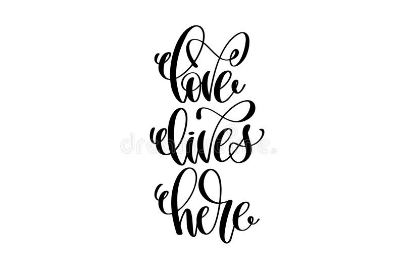 Love lives here hand written lettering positive quote royalty free illustration