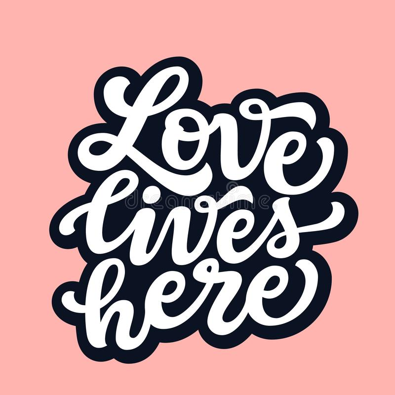 Love lives here. Vector typography royalty free illustration