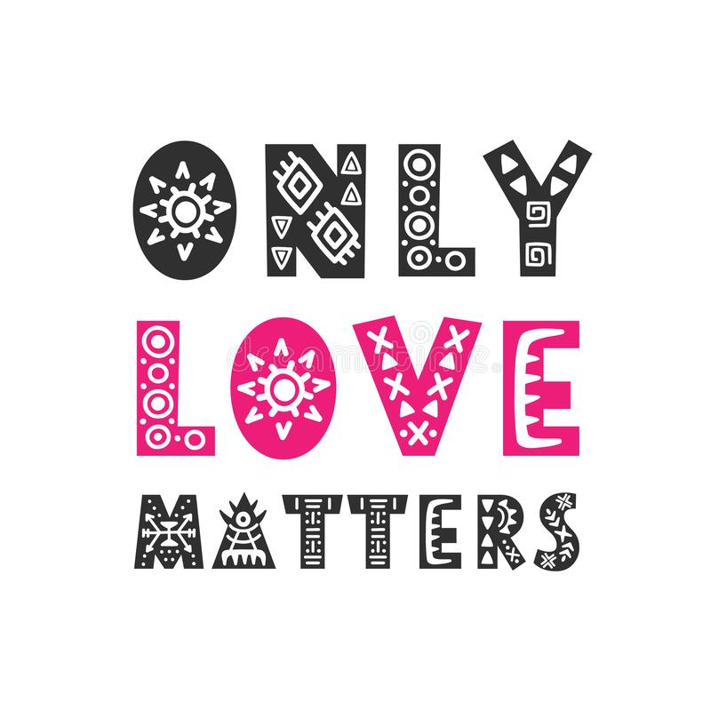 Only love matters trendy quote. Gift card. Valentines day romantic phrase. Hand drawn lettering, isolated on white. Scandinavian style vector illustration royalty free illustration