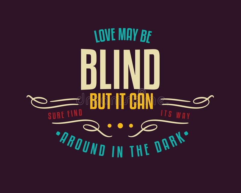 Love may be blind, but it can sure find its way around in the dark! stock illustration