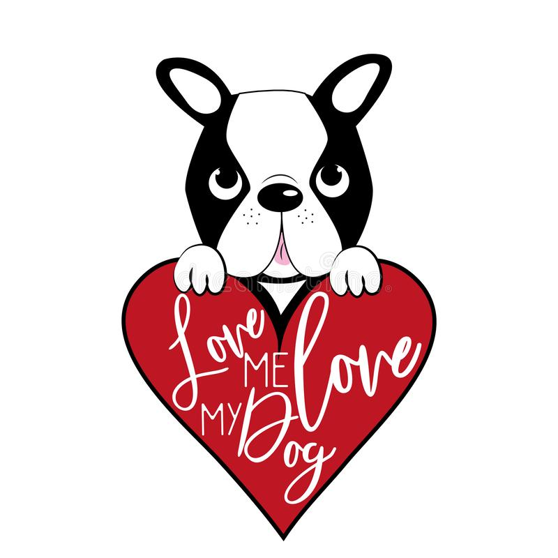 Free Love Me Love My Dog, Funny Saying Text, And Boston Terrier With Big Heart Stock Photos - 159456113