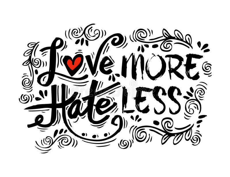 Love more hate less. Hand drawn lettering phrase stock illustration