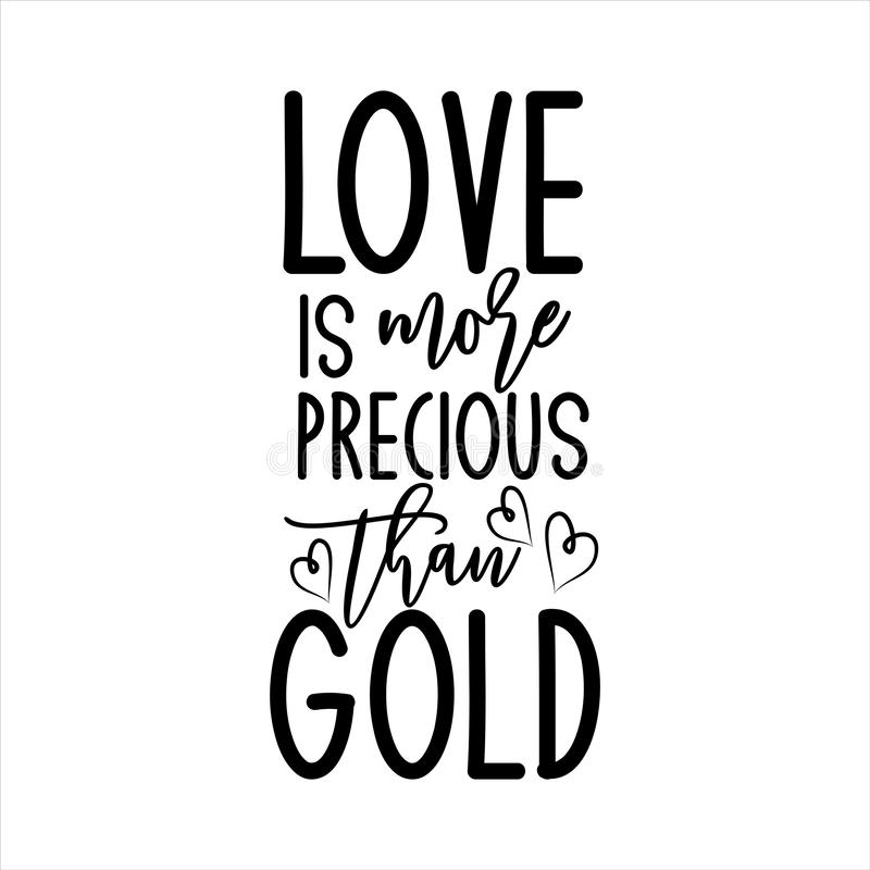 Love is more precious than gold- postive saying text with heart. stock illustration