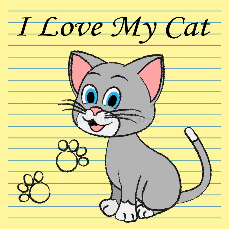 Love My Cat Represents Pet Tenderness And Compassion. Love My Cat Meaning Affection Passion And Being Loved royalty free illustration