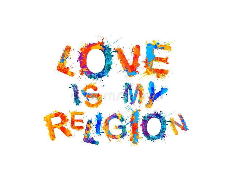 Love is my religion. Splash paint letters. Love is my religion. Vector inscription of splash paint letters vector illustration