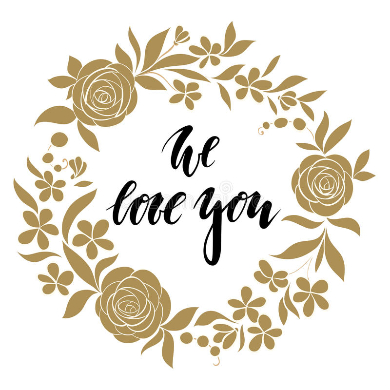 Love sweet love - Hand drawn calligraphy and brush pen lettering with gold wreath floral frame. We love you Hand drawn calligraphy and brush pen lettering with royalty free illustration