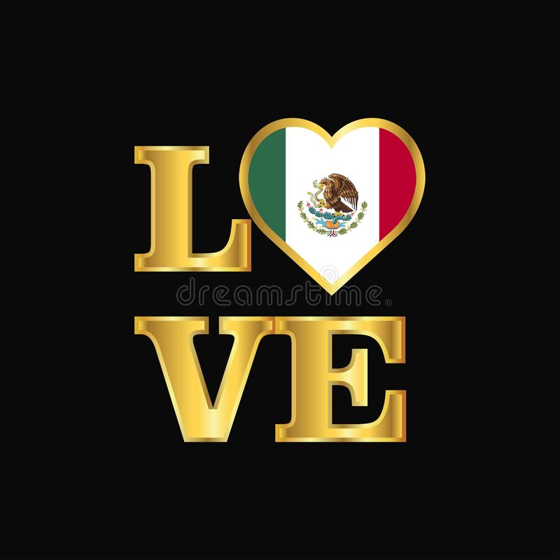 Love typography Mexico flag design vector Gold lettering stock illustration