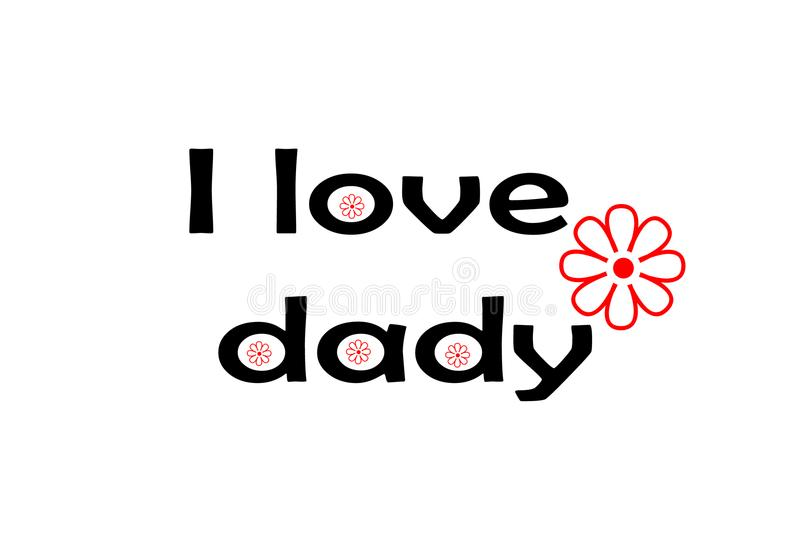 Love you Dad Card, I love Dad lettering with red flower, design for greeting card, poster, banner, printing, mailing, illustration. Love you Dad Card, I love Dad stock illustration