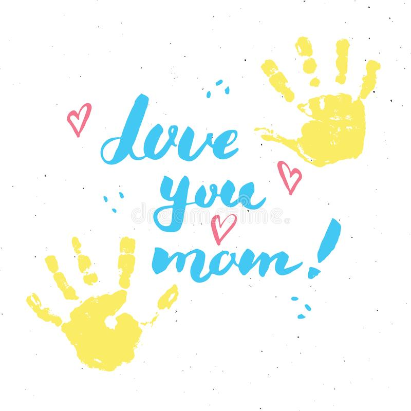 Free Love You, Mom! Calligraphy Handwritten Lettering Sign, Mother`s Day Hand Drawn Greeting Card With Baby Hands Paint Stamp. Vector Royalty Free Stock Photo - 143933435