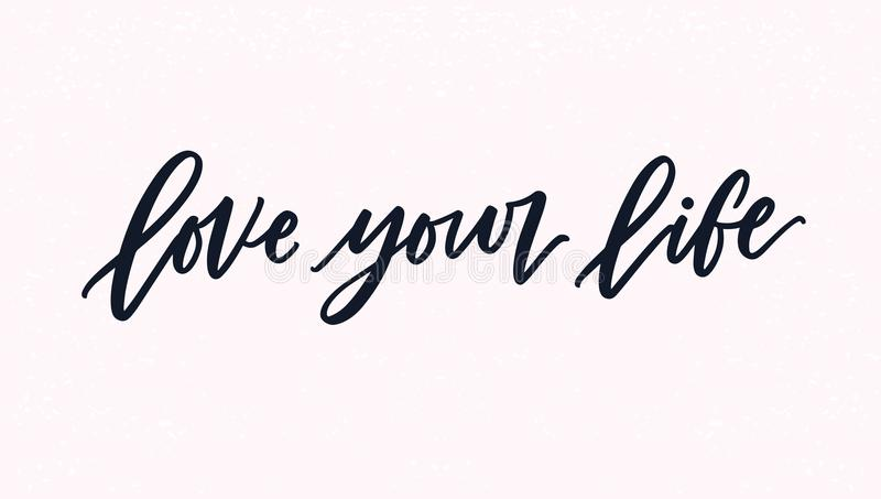 Download Love Your Life Lettering Or Inscription Handwritten With Cursive Calligraphic Font Written Motivational Quote