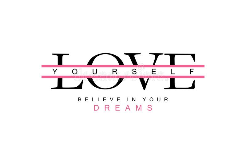 Love yourself and believe in your dreams inspirational motivational text. Typography slogan for t shirt printing, slogan tees, fashion prints, posters, cards vector illustration