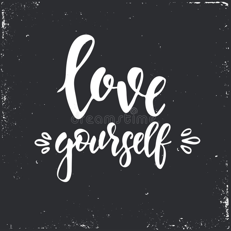 Love yourself. Inspirational vector Hand drawn typography poster. T shirt calligraphic design. vector illustration