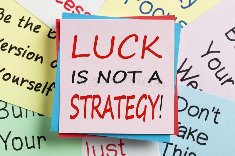 Luck is not a strategy royalty free stock photo