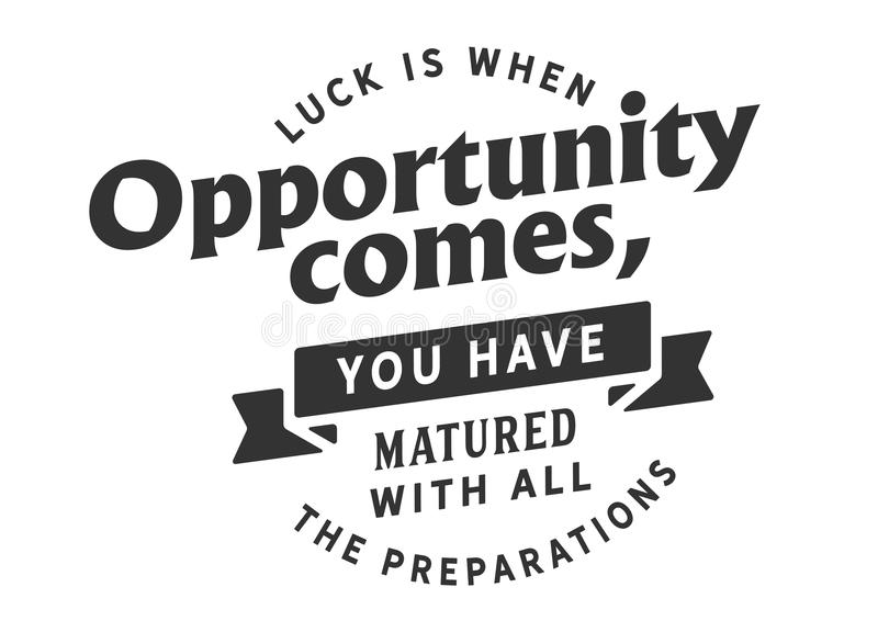Luck is when opportunity comes, you have matured with all the preparations vector illustration