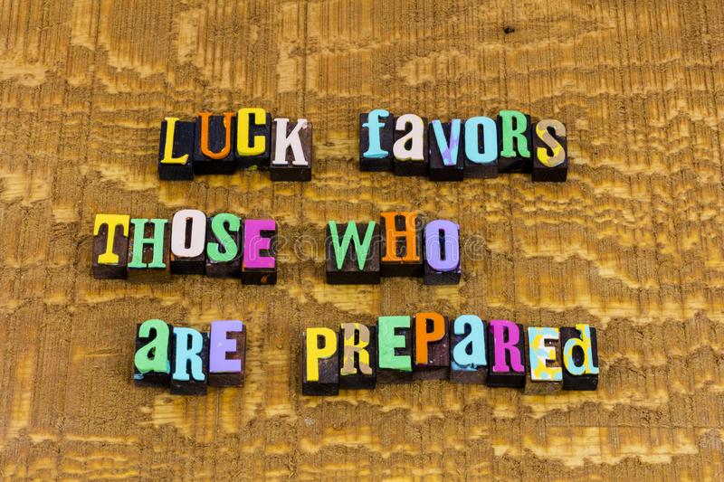 Luck preparation prepare prepared study learn training work  hard. Luck lucky favors those preparation prepare prepared study learn learning training dedication stock photos