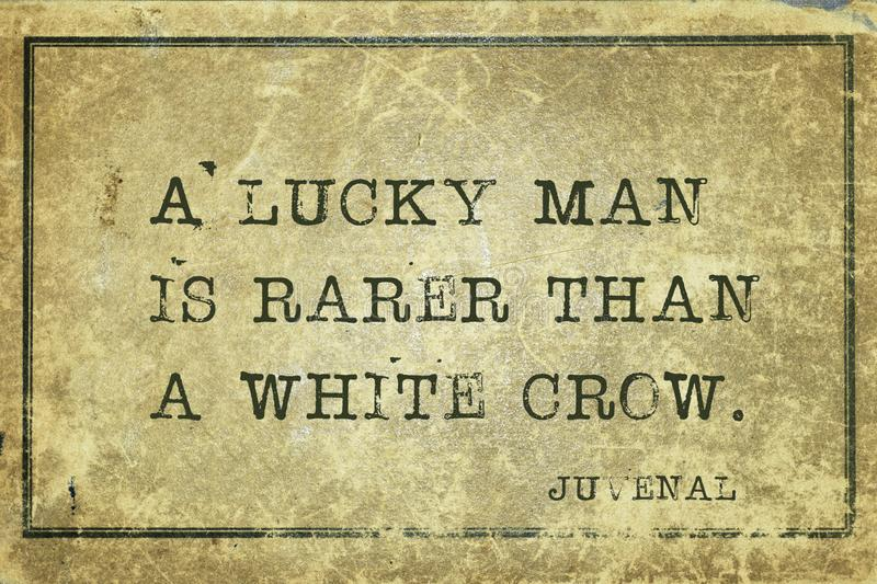 Lucky man Juvenal. A lucky man is rarer than a white crow - ancient Roman poet Juvenal quote printed on grunge vintage cardboard vector illustration