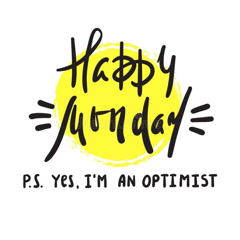 Lundi heureux P S Oui je suis optimiste - inspirez et citation de motivation illustration de vecteur