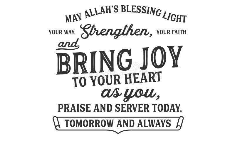A luz da bênção de maio Allah's sua maneira, reforça, sua fé e traz a alegria a seu coração como você, o elogio e o servidor ho ilustração do vetor