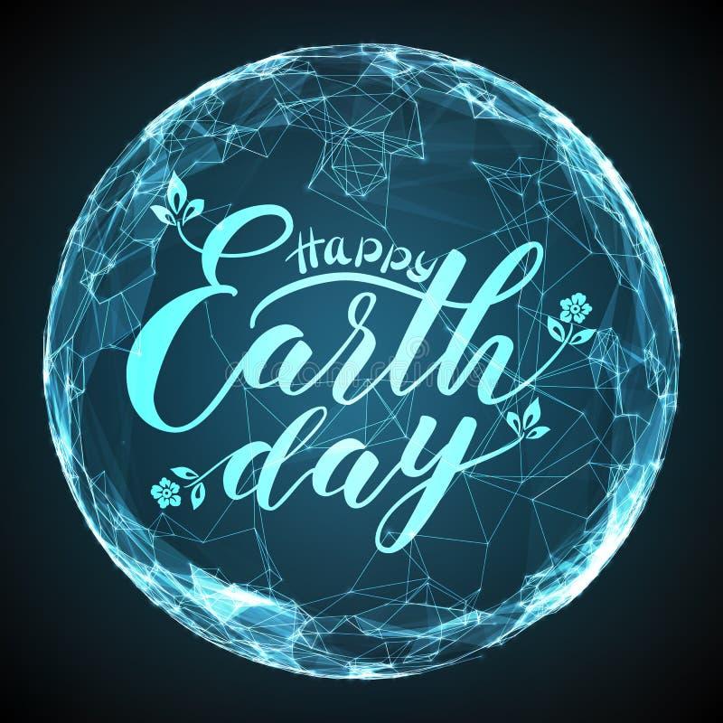 Lycklig bokstäver för jorddag på abstrakt vektoringreppssfär Digital jordklot med elegant kalligrafi vektor illustrationer